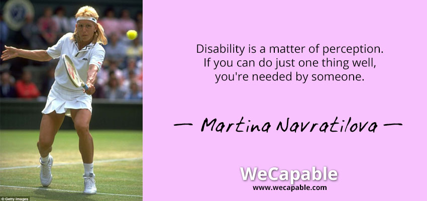 "Image showing ""disability is a perception"" quote from Martina Navratilova"