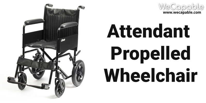 types of wheelchair: attendant propelled