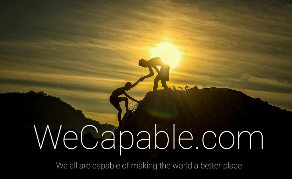 WeCapable: We all are capable of making the world a better place